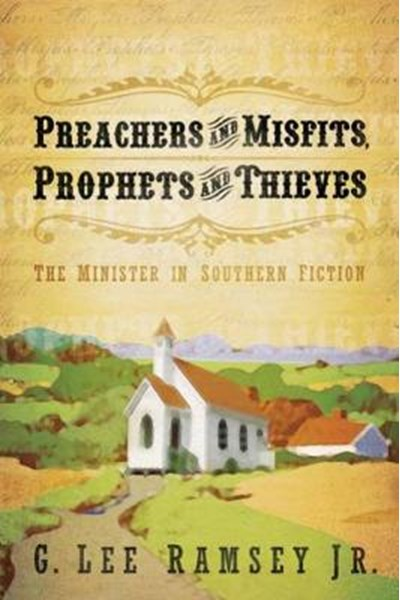 Preachers and Misfits, Prophets and Thieves