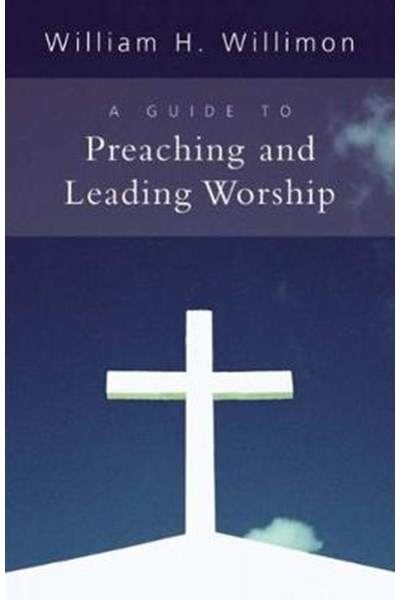 Guide to Preaching and Leading Worship