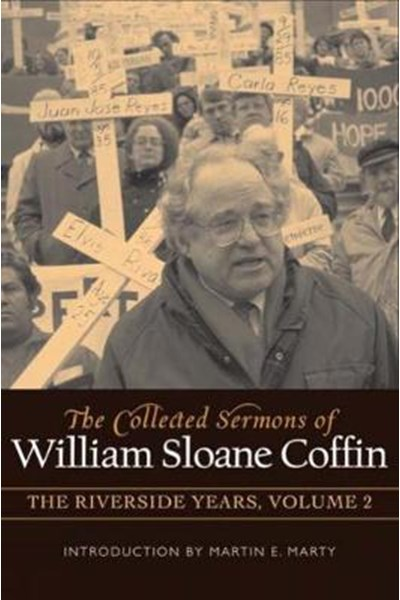 Collected Sermons of William Sloane Coffin, Volume Two