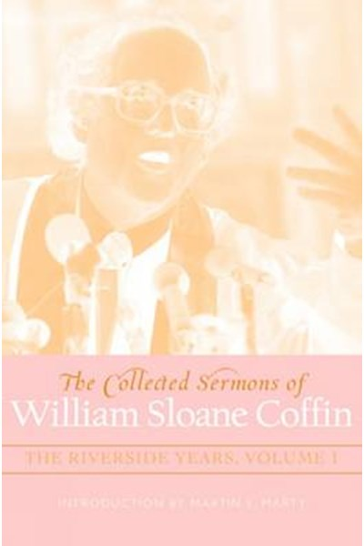 Collected Sermons of William Sloane Coffin, Volumes One and Two