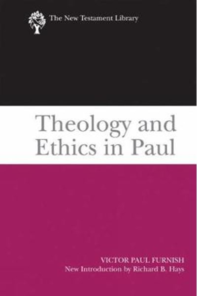 Theology and Ethics in Paul