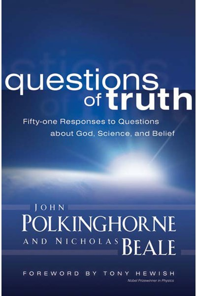 Questions of Truth: Fifty-one Answers to Questions about God, Science, and Belief