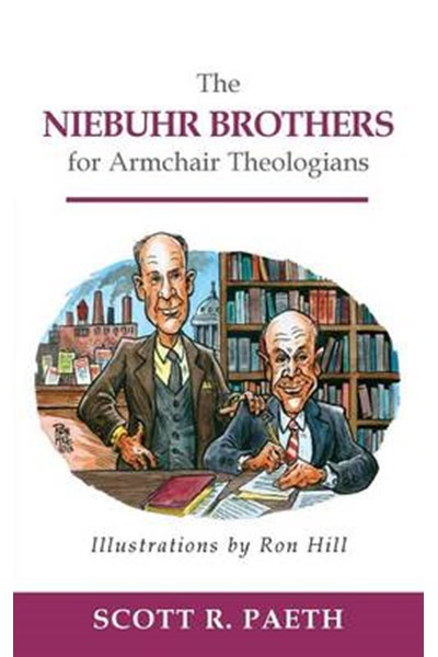 Niebuhr Brothers for Armchair Theologians