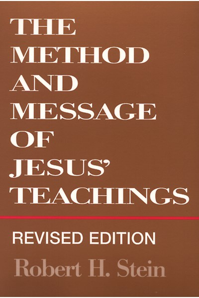 Method and Message of Jesus' Teachings, Revised Edition