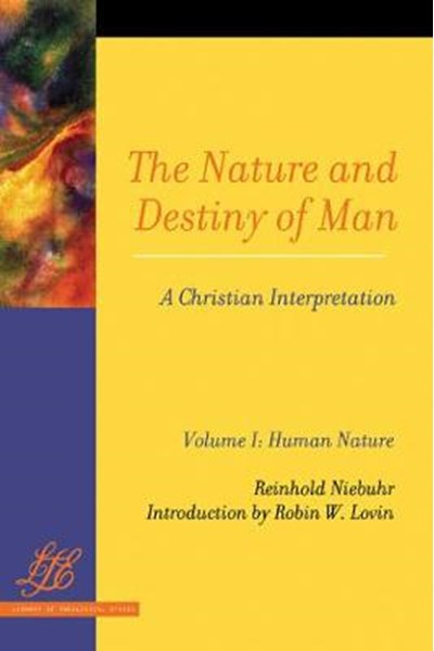 Nature and Destiny of Man: A Christian Interpretation