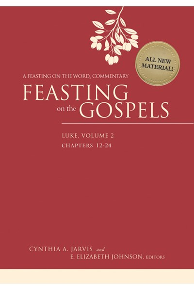 Feasting on the Gospels--Luke Volume 2
