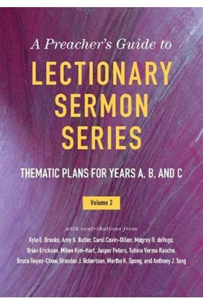 Preacher's Guide to Lectionary Sermon Series, Volume 2