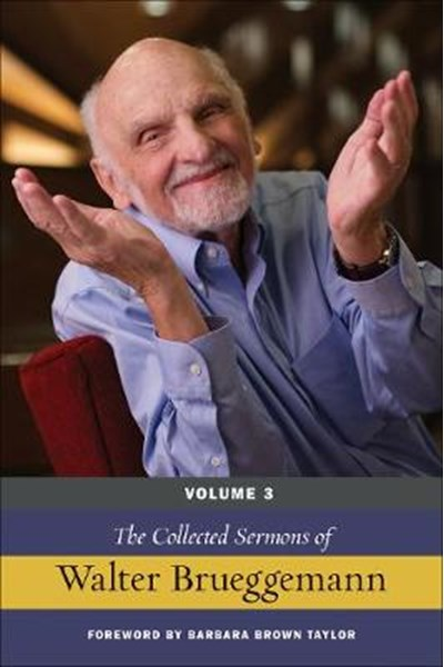 Collected Sermons of Walter Brueggemann, Volume 3