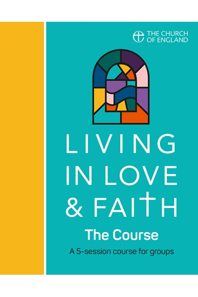 Living in Love and Faith: The Course