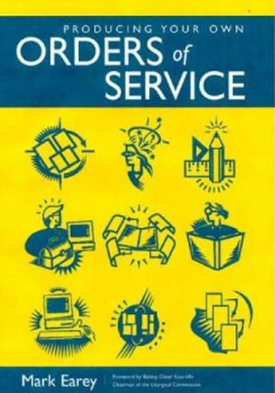 Producing Your Own Orders of Service