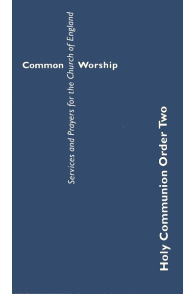 Common Worship: Holy Communion Order Two