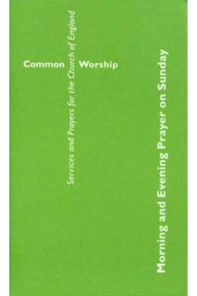 Common Worship: Morning and Evening Prayer on Sunday