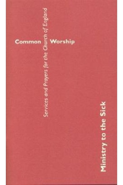 Common Worship: Ministry to the Sick