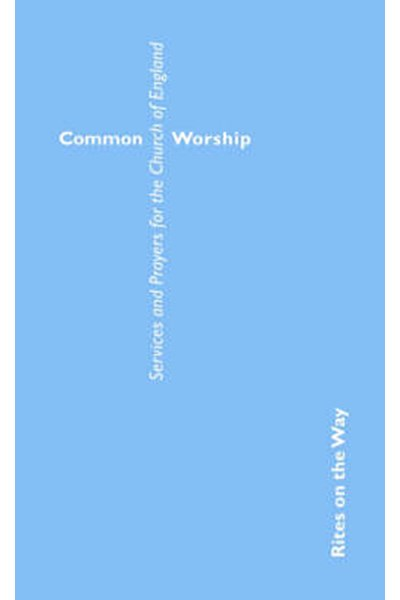Common Worship: Rites on the Way