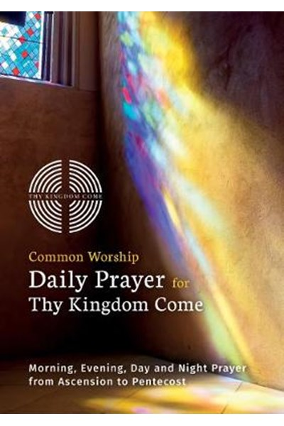 Common Worship Daily Prayer for Thy Kingdom Come