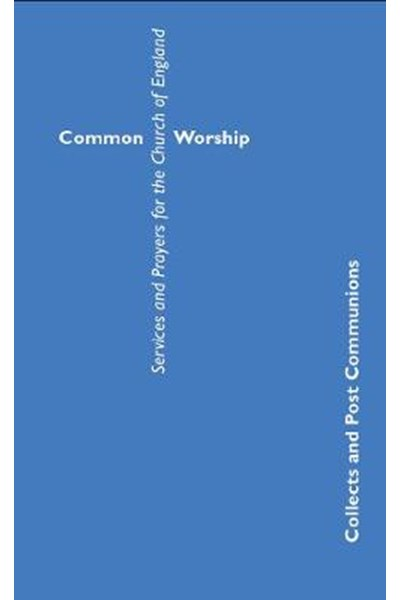 Common Worship Collects and Post Communions in Contemporary Language