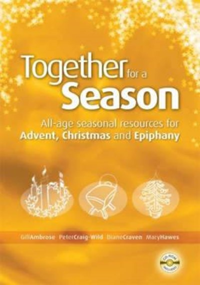 Together for a Season: Advent, Christmas and Epiphany
