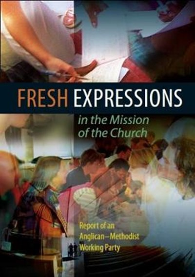 Fresh Expressions in the Mission of the Church
