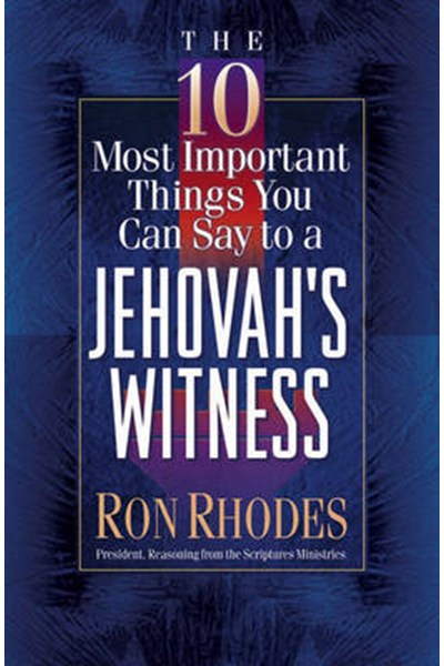 10 Most Important Things You Can Say to a Jehovah's Witness