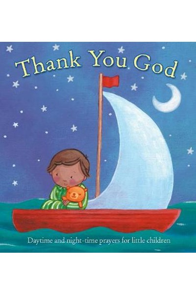 Thank You God: Daytime and Night-time Prayers for Little Children