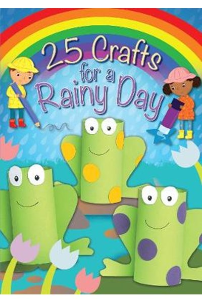 25 Crafts for a Rainy Day