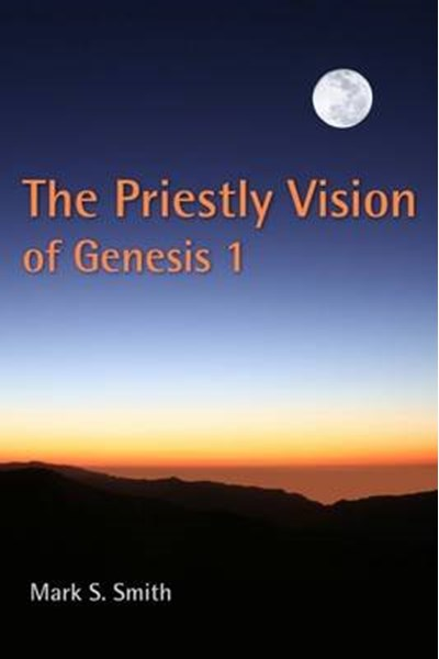 Priestly Vision of Genesis I