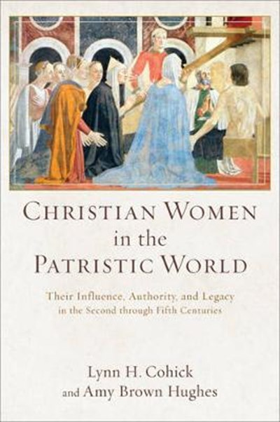 Christian Women in the Patristic World