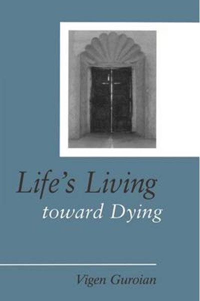 Life's Living Toward Dying