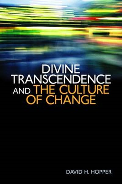 Divine Transcendence and the Culture of Change