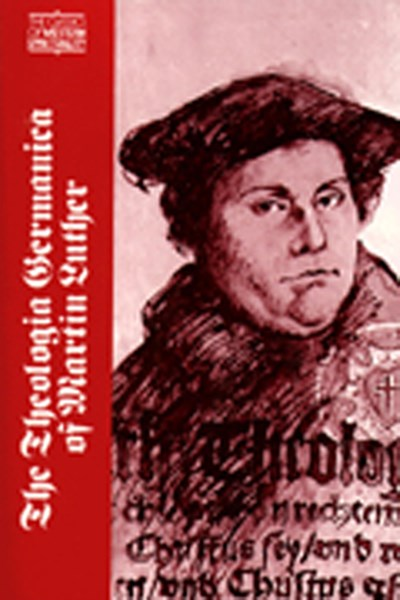 Theologica Germanica of Martin Luther