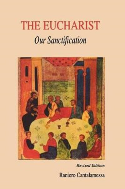 Eucharist, Our Sanctification