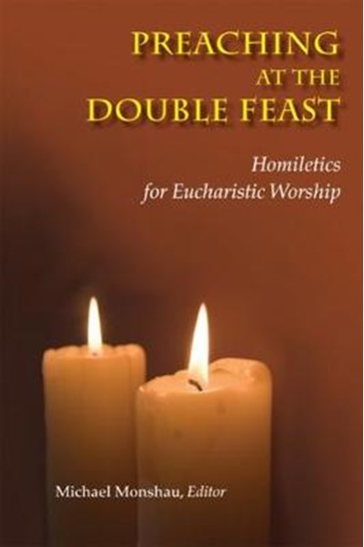 Preaching at the Double Feast