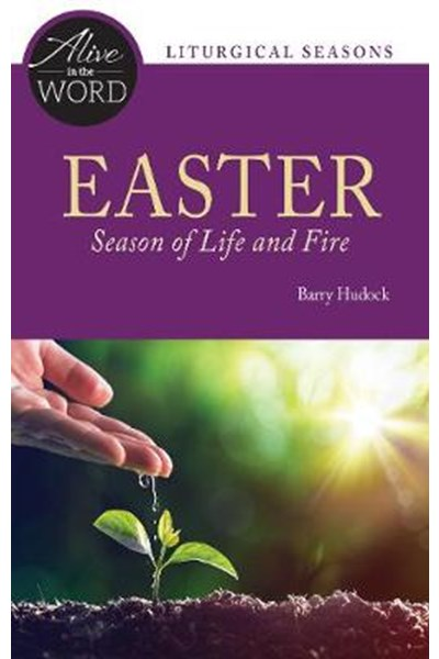 Easter, Season of Life and Fire
