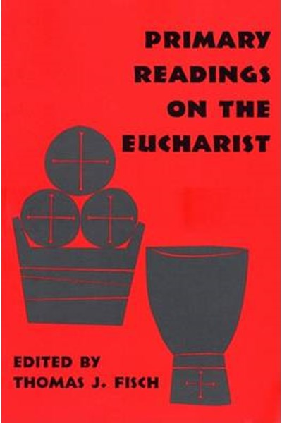 Primary Readings on the Eucharist