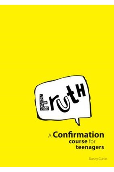 Truth: A Confirmation Course for Teenagers
