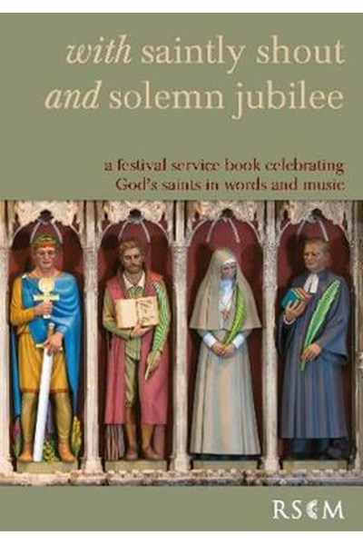 With saintly shout and solemn jubilee