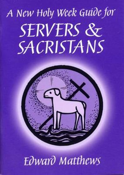 New Holy Week Guide for Servers and Sacristans
