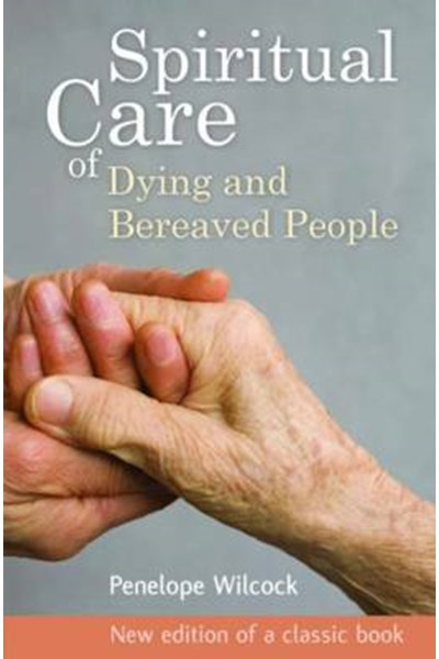 Spiritual Care of Dying and Bereaved People