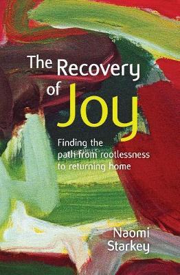 The Recovery of Joy: Finding the path from rootlessness to returning home