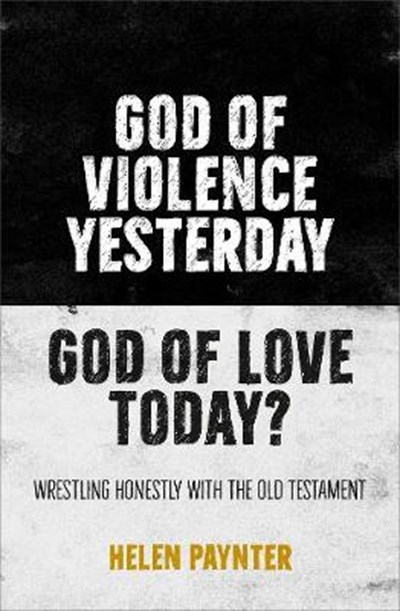 God of Violence Yesterday, God of Love Today?