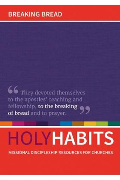 Holy Habits: Breaking Bread