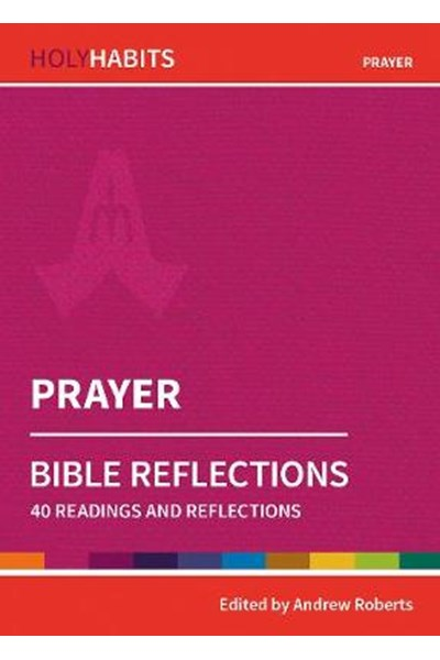 Holy Habits Bible Reflections: Prayer