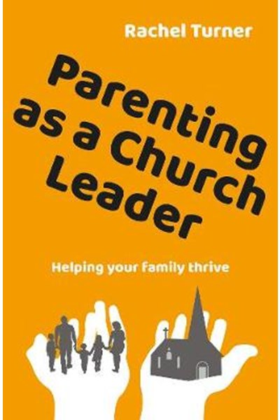Parenting as a Church Leader