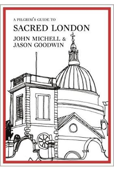 Pilgrim's Guide to Sacred London
