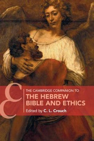 Cambridge Companion to the Hebrew Bible and Ethics