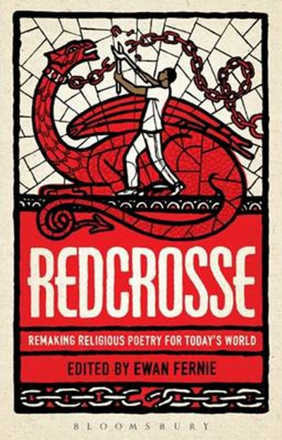 Redcrosse: Remaking Religious Poetry for Today's World