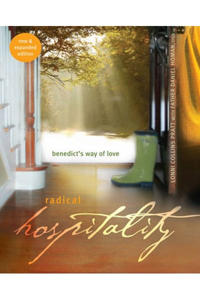 Radical Hospitality: Benedict's Way of Love