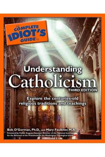 Complete Idiot's Guide to Understanding Catholicism