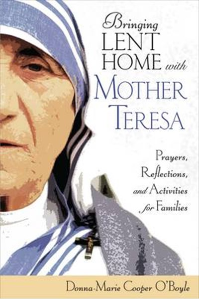 Bringing Lent Home with Blessed Teresa