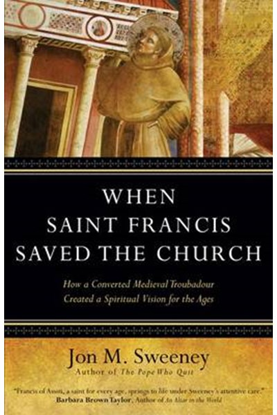 When Saint Francis Saved the Church